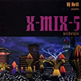 X-Mix 5: Wildstyle by DJ Hell (1995-08-02)