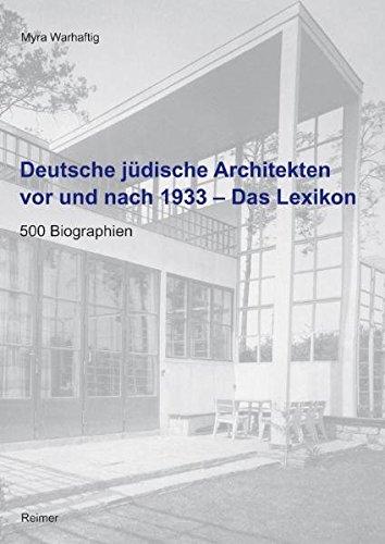 deutsche-judische-architekten-vor-und-nach-1933-das-lexikon-500-biographien