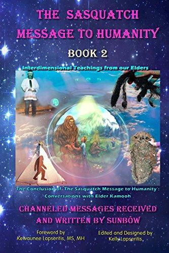 The Sasquatch Message to Humanity, Book 2: Interdimensional ...