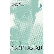 Cortazar Cuentos Completos II (1969-1982)/ Cortazar Complete Stories II (1969-1982)