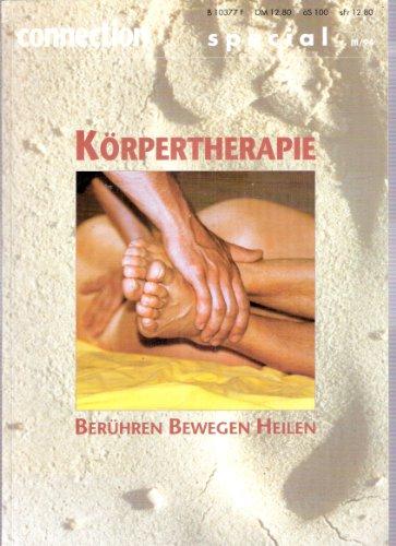 Connection special 3/1994: Körpertherapie: Berühren, Bewegen, Heilen - Cranio-sacral-massage