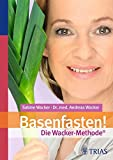 Basenfasten! Die Wacker-Methode (Amazon.de)