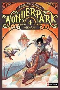 WonderPark, tome 4 : Askaran par Fabrice Colin