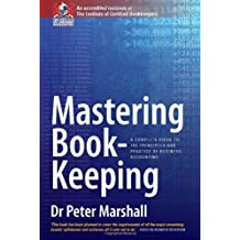 Mastering Book-Keeping 8e: A Complete Guide to the Principles and Practice of Business Accounting
