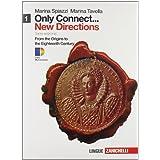 Only connect... new directions. Con espansione online. Per le Scuole superiori: 1