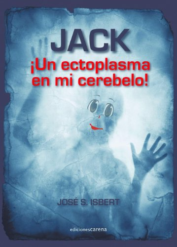 Jack. Un ectoplasma en mi cerebelo!
