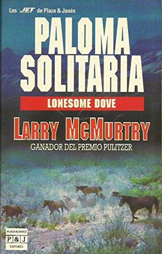 Paloma solitaria. lonesome dove por Larry Mcmurtry
