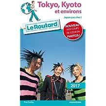 Guide du Routard Tokyo, Kyoto et environs 2017: Japon pas cher !
