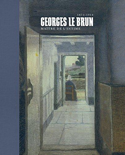 Georges Le Brun (1872-1914) : Maître de l'intime