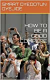 HOW TO BE A GOOD COMPERE (UNLIMITED WEALTH BOOKS Book 2)