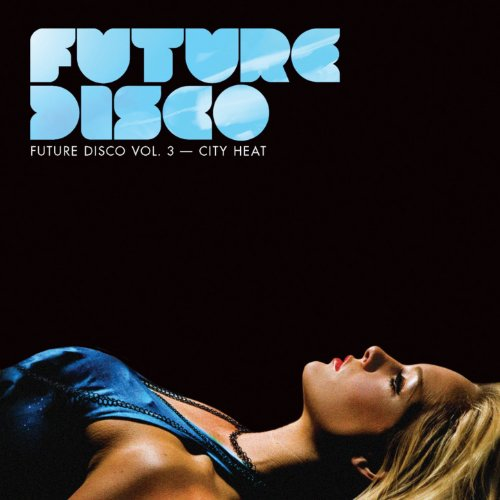 Future Disco, Vol. 3 - City Heat