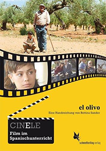 CinELE: El olivo: Eine Handreichung (CINELE. Film im Spanischunterricht)