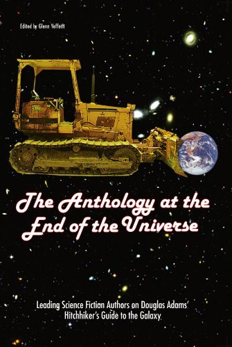 Anthology At The End Of The Universe, The: Leading Science Fiction Authors on Douglas Adams' Hitchhiker's Guide to the Galaxy (Smart Pop Series) by GLENN YEFFETH (2005-03-11)