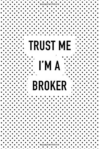 Trust Me I'm A Broker: A 6x9 Inch Matte Softcover Journal Notebook With 120 Blank Lined Pages And A Funny Financial Trader Cover Slogan por GetThread Polka Dot Journals