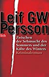 Zwischen der Sehnsucht des Sommers und der Kälte des Winters: Roman (Lars M. Johansson, Band 3)