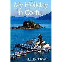 My Holiday in Corfu (Kiwi Holiday Journals)