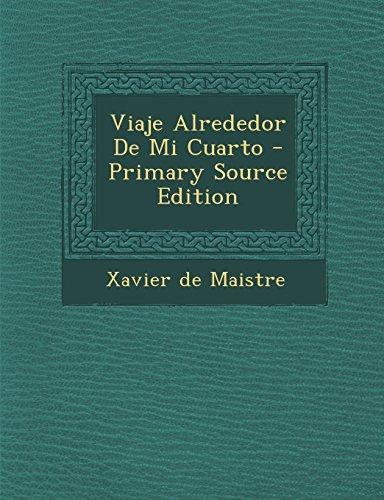 Viaje Alrededor De Mi Cuarto - Primary Source Edition