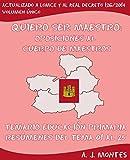 QUIERO SER MAESTRO: Oposiciones al Cuerpo de Maestros - Temario Educación Primaria: Resúmenes del Tema 01 al 25 para la Comunidad de Castilla-La Mancha