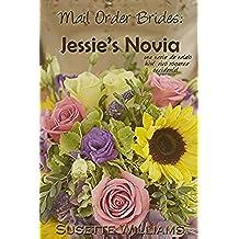 Mail Order Brides: Jessie's Novia (Una serie de relato histórico romance occidental en Español ~ Libro 1)