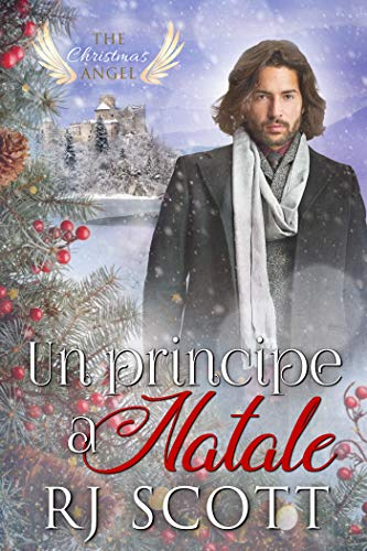 Un principe a Natale (The Christmas Angel Vol. 7) di [Scott, R.J. ]