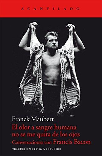 El olor a sangre humana no se me quita de los ojos (Cuadernos del Acantilado) por Franck Maubert