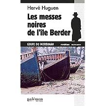 Les messes noires de l'île Berder: Un polar breton (ENQUETES EN SER)