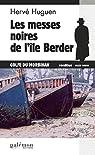 Les messes noires de l'île Berder: Un polar breton par Huguen