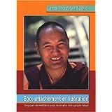 Ego, Attachement et Liberation