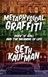 Metaphysical Graffiti: Rock 'n' Roll and the Meaning of Life (English Edition)