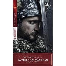 La terre des Mac Egan : Vengeance au goût de fiel - Le retour d'une ombre - Le souffle du pardon (La terre des MacEgan)