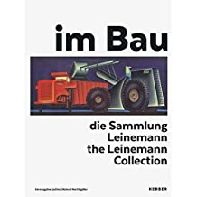 im Bau: Die Sammlung Leinemann