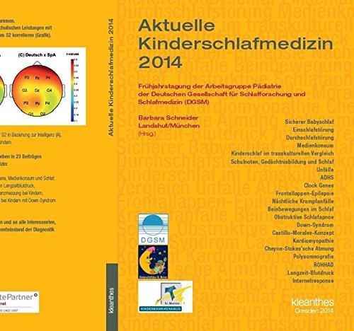 Aktuelle Kinderschlafmedizin 2014: Frühjahrstagung der Arbeitsgruppe Pädiatrie der Deutschen...