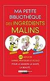 Ma petite bibliothèque des ingrédients malins : Coffret 3 volumes : Le vinaigre malin ; Le citron malin ; Le bicarbonate malin