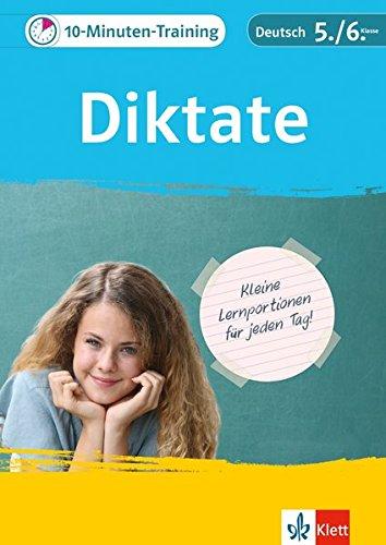 Klett 10-Minuten-Training Deutsch Rechtschreibung Diktate 5./6. Klasse: Kleine Lernportionen für jeden Tag
