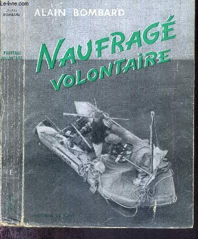 Naufrag volontaire - collection les grandes aventures du sicle - editions de paris 1953