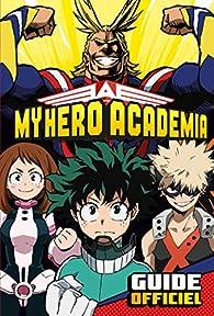 My Hero Academia - Guide Officiel par  Anonyme