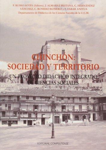 Chinchón: sociedad y territorio. Un proyecto didáctico integrado de ciencias sociales (sin colección) por F. Rubio Sotés