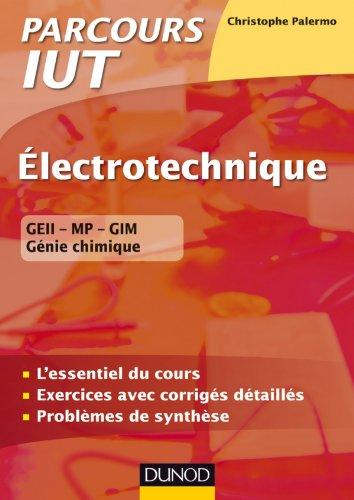 Electrotechnique IUT - L'essentiel du cours, exercices avec corrigés détaillés