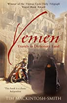 Yemen: Travels in Dictionary Land - By Tim Mackintosh-Smith