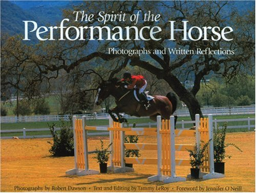 The Spirit of the Performance Horse: Photographs and Written Reflections (Primedia) por Tammy LeRoy