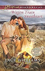 Wagon Train Sweetheart (Journey West) by Lacy Williams (2015-05-05)