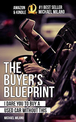 The buyers blueprint i dare you to buy a used car without this the buyers blueprint i dare you to buy a used car without this by malvernweather Gallery