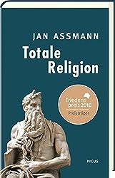 Totale Religion: Ursprünge und Formen puritanischer Verschärfung