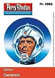 Perry Rhodan 2965 (Heftroman): Perry Rhodan-Zyklus 'Genesis' (Perry Rhodan-Erstauflage)