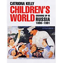 Children's World: Growing Up in Russia, 1890-1991
