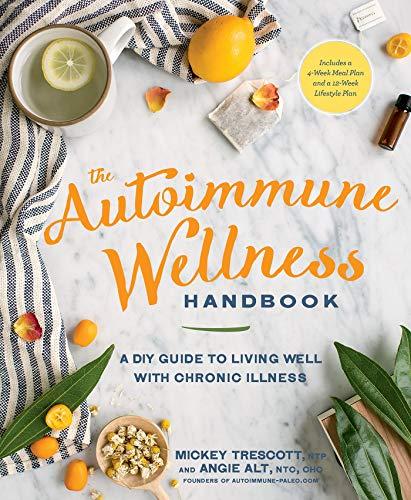 Autoimmune Wellness Handbook, The