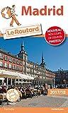 Guide du Routard Madrid 2017/18: (Sans Castille)
