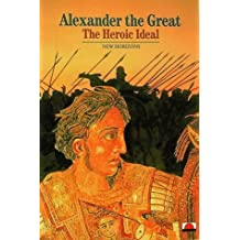 Alexander the Great: The Heroic Ideal (New Horizons) by Pierre Briant (1996-09-23)