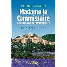 Madame le Commissaire und der Tod des Polizeichefs: Ein Provence-Krimi (Ein Fall für Isabelle Bonnet 3)