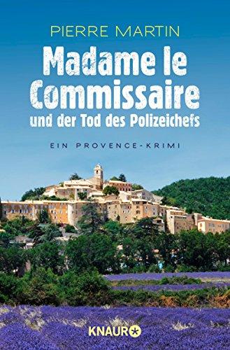 e und der Tod des Polizeichefs: Ein Provence-Krimi (Ein Fall für Isabelle Bonnet 3) ()